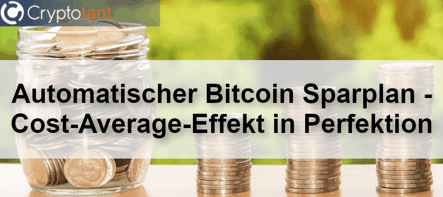 Automatischer Bitcoin Sparplan - Cost-Average-Effekt in Perfektion