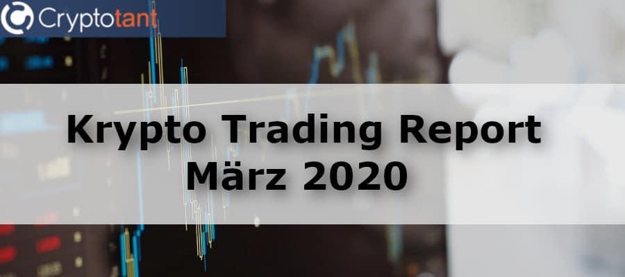 Krypto Trading Report März 2020