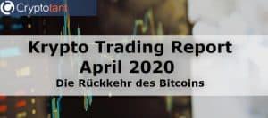 Krypto Trading Report April 2020