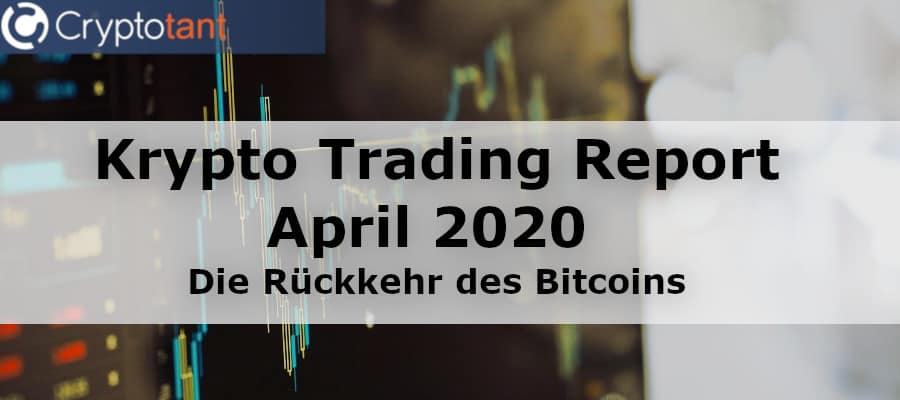 Krypto Trading Report April 2020
